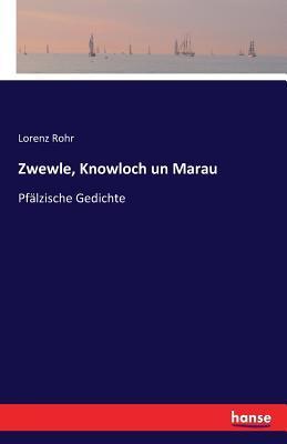 Zwewle, Knowloch un Marau