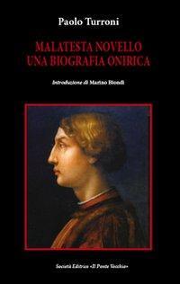 Malatesta Novello. Una biografia onirica