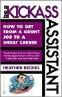 Be a Kickass Assistant - How to Get from a Grunt Job to a Great Career