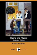 Hearts and Masks (Illustrated Edition) (Dodo Press)
