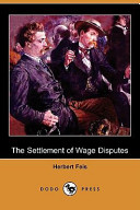 The Settlement of Wage Disputes (Dodo Press)