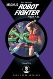 Magnus, Robot Fighter 4000 A.D. Volume 3
