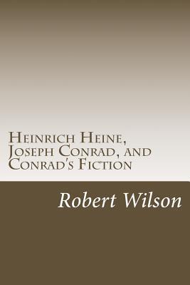 Heinrich Heine, Joseph Conrad, and Conrad's Fiction