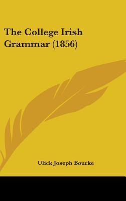 The College Irish Grammar (1856)