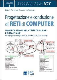 Progettazione e conduzione di reti di computer. Ediz. illustrata
