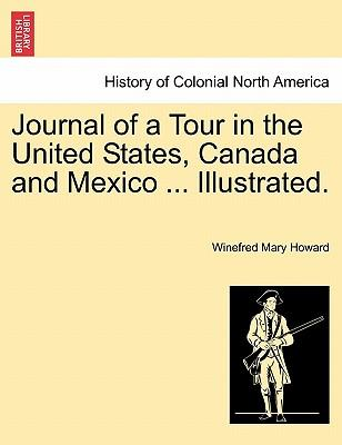 Journal of a Tour in the United States, Canada and Mexico ... Illustrated.