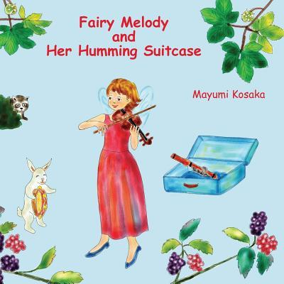 Fairy Melody and Her Humming Suitcase