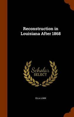 Reconstruction in Louisiana After 1868