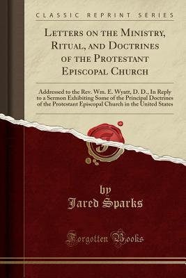 Letters on the Ministry, Ritual, and Doctrines of the Protestant Episcopal Church