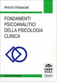 Fondamenti psicoanalitici della psicologia clinica