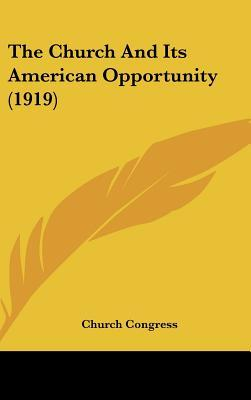 The Church and Its American Opportunity (1919)