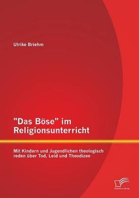 """""""Das Böse"""" im Religionsunterricht"""