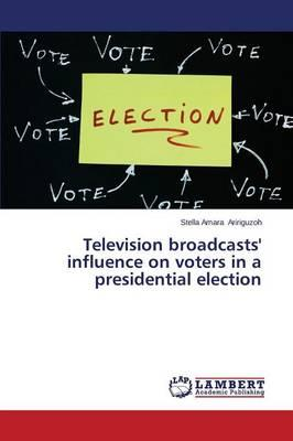 Television broadcasts' influence on voters in a presidential election