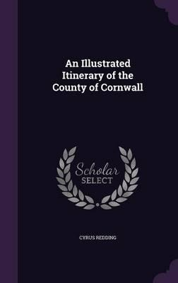 An Illustrated Itinerary of the County of Cornwall