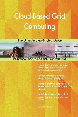 Cloud-Based Grid Computing the Ultimate Step-By-Step Guide