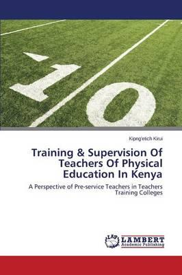 Training & Supervision of Teachers of Physical Education in Kenya
