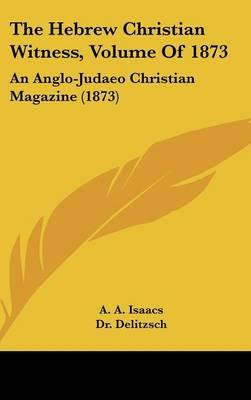 The Hebrew Christian Witness, Volume of 1873
