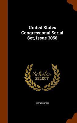 United States Congressional Serial Set, Issue 3058