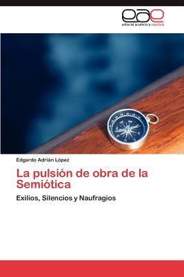 La pulsión de obra de la Semiótica