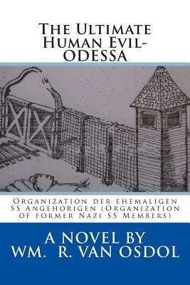 The Ultimate Human Evil-odessa