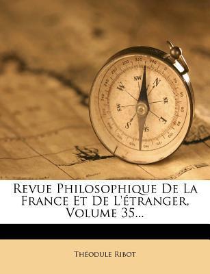 Revue Philosophique de La France Et de L'Etranger, Volume 35