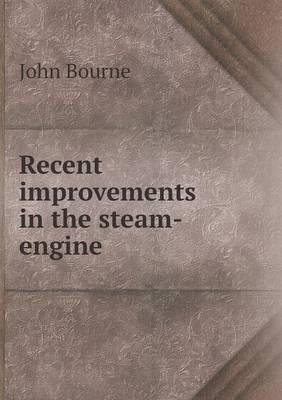 Recent Improvements in the Steam-Engine