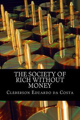 The Society of Rich Without Money