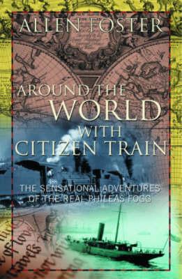 Around the World With Citizen Train