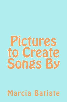 Pictures to Create Songs by