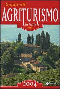 Guida all'agriturismo in Italia 2004