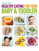 Healthy Eating for Your Baby and Toddler
