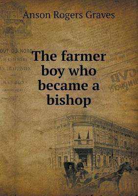 The Farmer Boy Who Became a Bishop