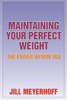 Maintaining Your Perfect Weight