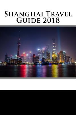 Shanghai Travel Guide 2018