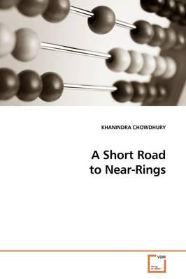 A Short Road to Near-rings