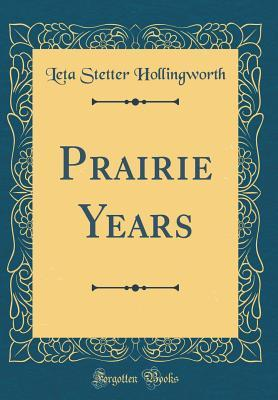Prairie Years (Classic Reprint)