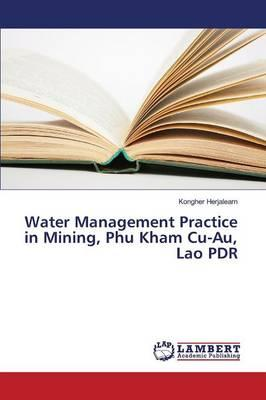 Water Management Practice in Mining, Phu Kham Cu-Au, Lao PDR