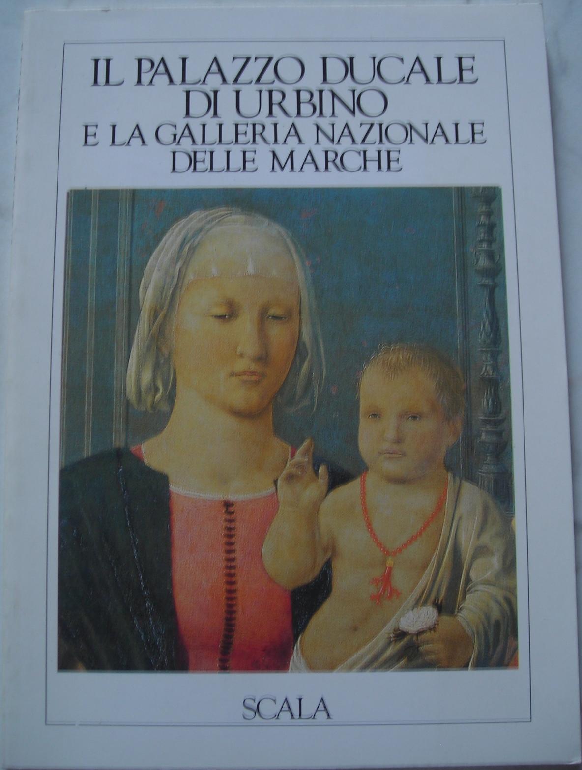 Il Palazzo ducale di Urbino e la Galleria Nazionale delle Marche