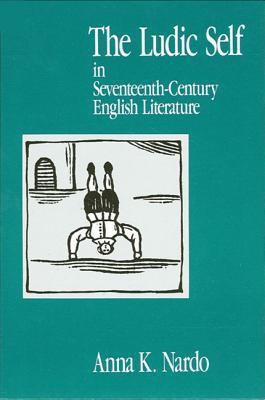 The Ludic Self in Seventeenth Century English Literature
