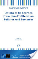 Lessons to be Learned from Non-proliferation Failures and Successes
