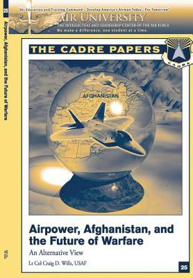 Airpower, Afghanistan, and the Future of Warfare