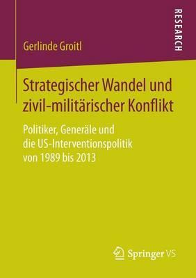 Strategischer Wandel Und Zivil-militärischer Konflikt