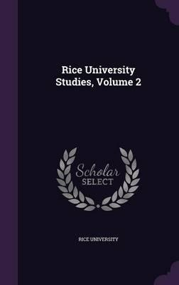 Rice University Studies, Volume 2
