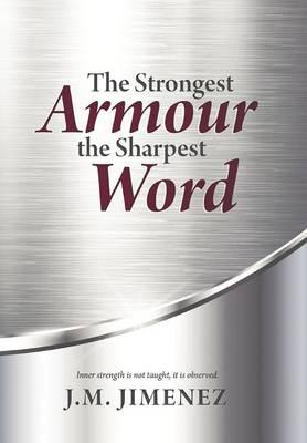 The Strongest Armour, the Sharpest Word
