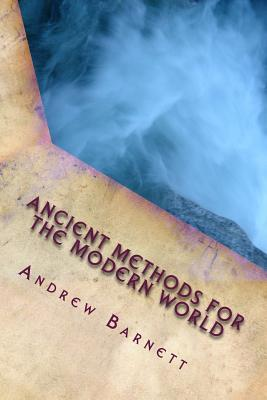 Ancient Methods for the Modern World
