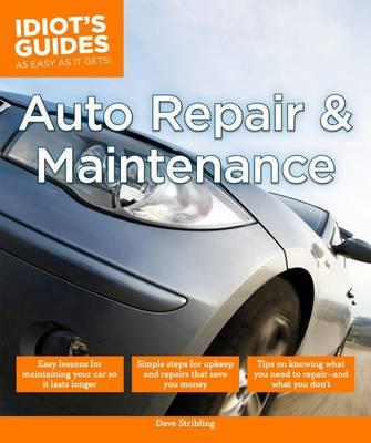 Idiot's Guides Auto Repair and Maintenance