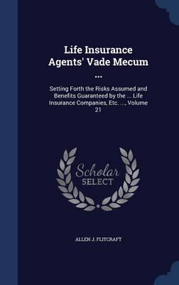 Life Insurance Agents' Vade Mecum ...