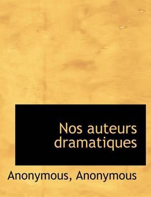 Nos Auteurs Dramatiques