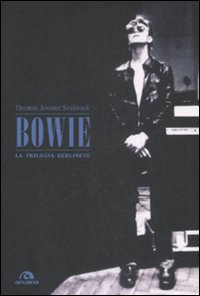 Bowie. La trilogia berlinese