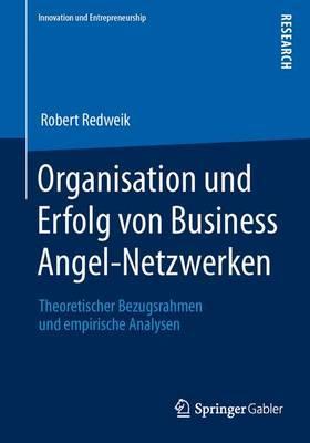 Organisation Und Erfolg Von Business Angel-netzwerken